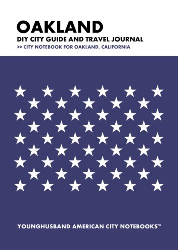 Download Oakland DIY City Guide and Travel Journal: City Notebook for Oakland, California pdf epub