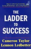 The Ladder to Success, Cameron Taylor and Lennon Ledbetter, 0615112153