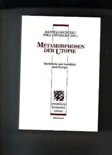 Metamorphosen der Utopie: Rückblicke und Ausblick...