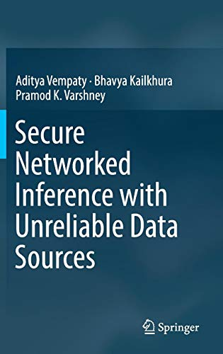 Secure Networked Inference with Unreliable Data Sources