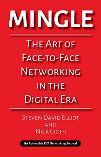 Mingle: The Art of Face-to-Face Networking in the Digital Era by [Elliot, Steven David, Cioffi, Nick]
