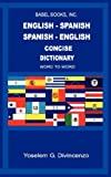 English-Spanish/Spanish-English Concise Dictionary-word to Word, Yoselem G. Divincenzo, 0980012708