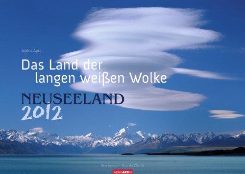 Neuseeland 2012: Das Land der langen weißen Wolke