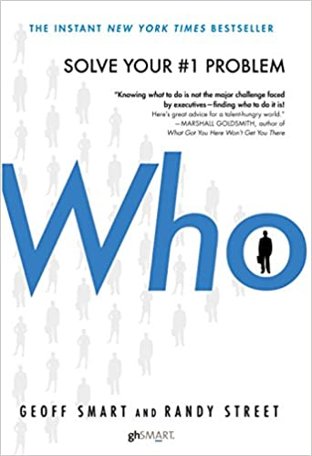 Who: The A Method for Hiring: Amazon.es: Geoff Smart, Randy Street: Libros en idiomas extranjeros