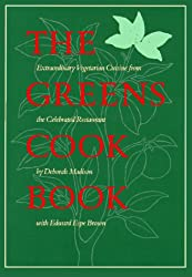 The Greens Cookbook: Extraordinary Vegetarian Cuisine from the Celebrated Restaurant