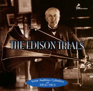 The Edison Trials: Voice Audition Cylinders of 1912-1913 by Marston