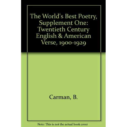 The World's Best Poetry, Supplement One: Twentieth Century English & American Verse, 1900-1929 (Hardcover)