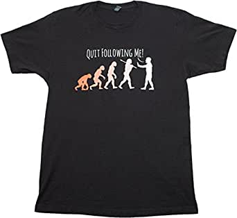 Quit Following Me! Funny Science Teacher Evolution Humor Unisex T-shirt-Small