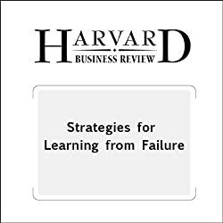 Strategies for Learning from Failure (Harvard Business Review)
