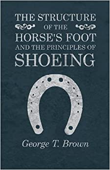 Book The Structure of the Horse's Foot and the Principles of Shoeing