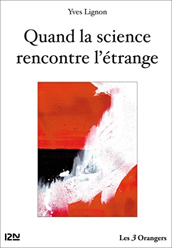 Quand la science rencontre l'étrange (French Edition)