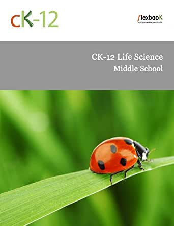 CK-12 Life Science for Middle School, CK-12 Foundation - Amazon.com