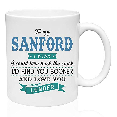 Sanford Clock - Coffe Mugs With Funny Sayings To My Sanford I Wish I Could Turn Back The Clock I'd Find You Sooner And Love You Longer Gifts For Men, Valentine Gifts, Birthday Gift - Ceramic 11oz