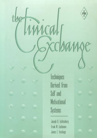 The Clinical Exchange: Techniques Derived from Self and Motivational Systems