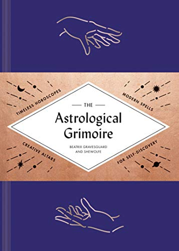 The Astrological Grimoire: Timeless Horoscopes, Modern Rituals, and Creative Altars for Self-Discovery]()