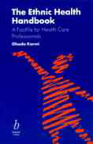 The Ethnic Health Handbook: A Factfile For Health Care Professionals