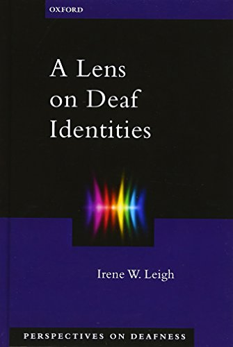 A Lens on Deaf Identities (Perspectives on Deafness)