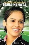Saina Nehwal- An Inspirational Biography
