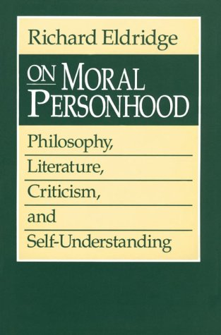On Moral Personhood: Philosophy, Literature, Criticism, and Self-Understanding