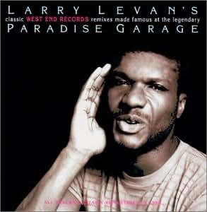 Larry Levan's Classic West End Remixes Paradise Garage