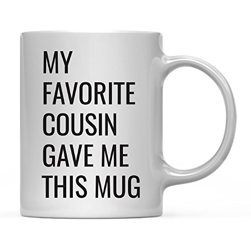 Mug Cousin - Andaz Press 11oz. Funny Coffee Mug Gag Gift, My Favorite Cousin Gave Me This Mug, 1-Pack, Birthday Christmas Sarcastic Humor Gift Ideas
