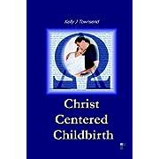 Christ Centered Childbirth