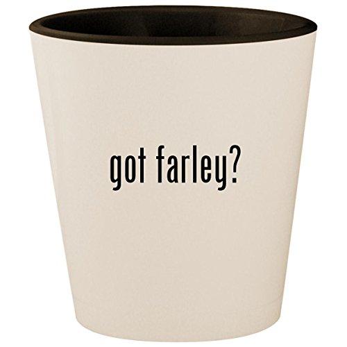 Got Farley    White Outer   Black Inner Ceramic 1 5Oz Shot Glass