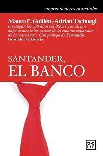 Santander, el banco (Historia Empresarial) (Spanish Edition) by Mauro Guillen (