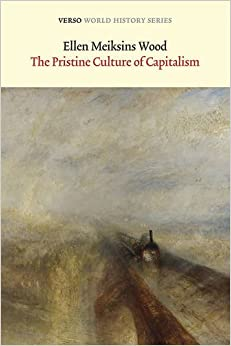 the pristine culture of capitalism a historical essay on old the pristine culture of capitalism a historical essay on old regimes and modern states verso world history series