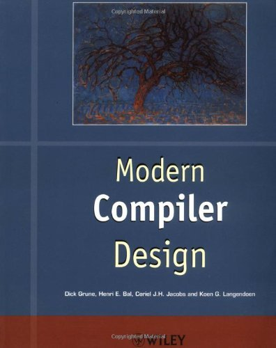 By Grune - Modern Compiler Design: 1st (first) Edition by Wiley