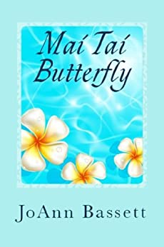 Mai Tai Butterfly (Escape to Maui Book 1) by [Bassett, JoAnn]