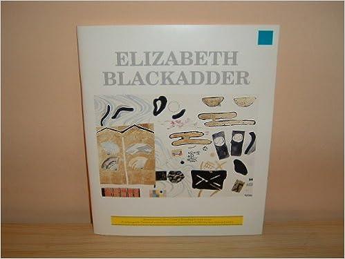 Elizabeth Blackadder: Paintings, Prints and Drawings, 1956-89