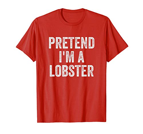 Lazy Halloween Costume Shirt Gift Pretend I'm A Lobster -