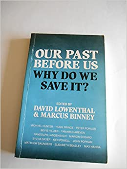 Book Our Past Before Us: Why Do We Save It?