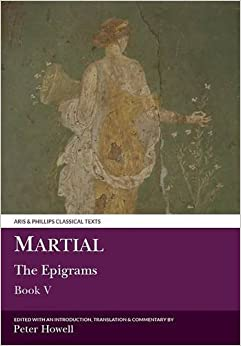 Epigrams: Bk. 5 (Classical Texts) (Aris & Phillips Classical Texts)