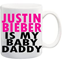 JUSTIN BIEBER IS MY BABY DADDY Mug Cup - 11 ounces