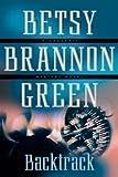 Backtrack, Betsy Brannon Green, 1598113399