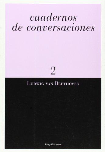 Descargar Libro Cudadernos De Conversaciónes 2 Ludwig Van Beethoven