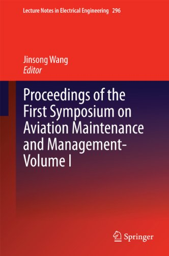 Proceedings of the First Symposium on Aviation Maintenance and Management-Volume I: 296 (Lecture Notes in Electrical Engineering) Pdf