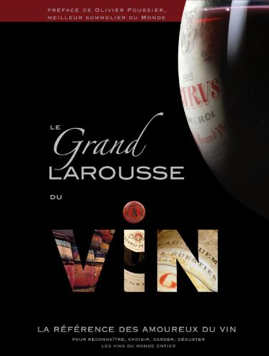 Le grand Larousse du vin (French Edition) by Larousse (educa books)