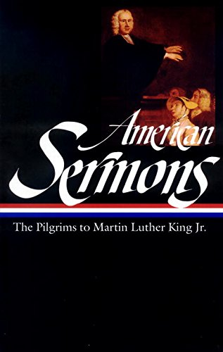 Search : American Sermons: The Pilgrims to Martin Luther King Jr. (Library of America)