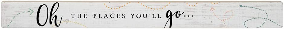 """Simply Said, INC Talking Sticks 16"""" x 1.5"""" Wood Sign TLK1406 - Oh The Places You'll Go"""