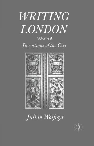 Writing London: Volume 3: Inventions of the City