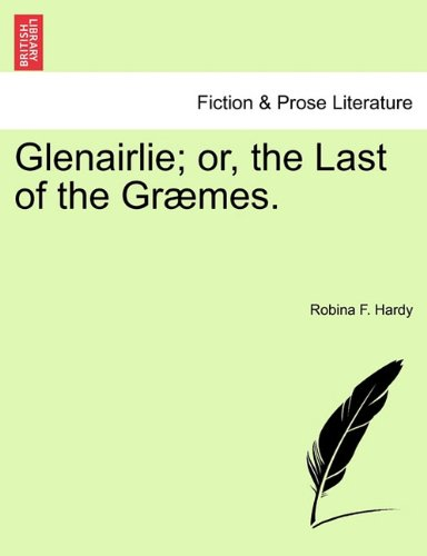 NEW Glenairlie; or, the Last of the Græmes. by Robina F. Hardy