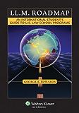 LL.M. Roadmap: An International Student's Guide to U. S.  Law School Programs