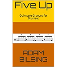 Five Up: Quintuple Grooves for Drumset