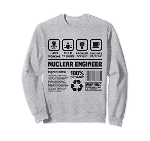 Nuclear Engineer Gifts | Nuclear Engineering Sweatshirt