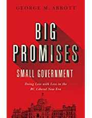 Big Promises, Small Government: Doing Less with Less in the BC Liberal New Era