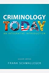 Criminology Today: An Integrative Introduction (7th Edition) Paperback
