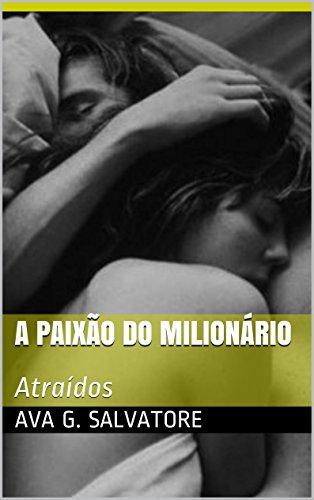 A Paixão do Milionário: Atraídos
